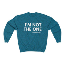 Load image into Gallery viewer, I'm Not The One-Sweatshirt- Ébène Apparel