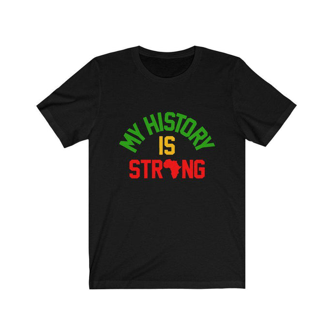 My History is Strong-T-Shirt- Ébène Apparel