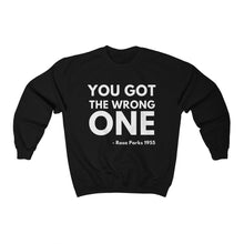 Load image into Gallery viewer, You Got The Wrong One-Sweatshirt- Ébène Apparel