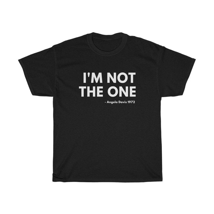 I'm Not The One-T-Shirt- Ébène Apparel