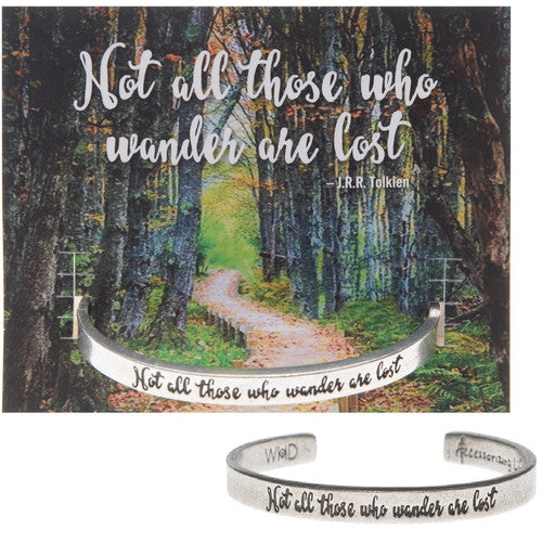 'Not All Those Who Wander Are Lost' ~ Inspirational Handcrafted Cuff Bracelet