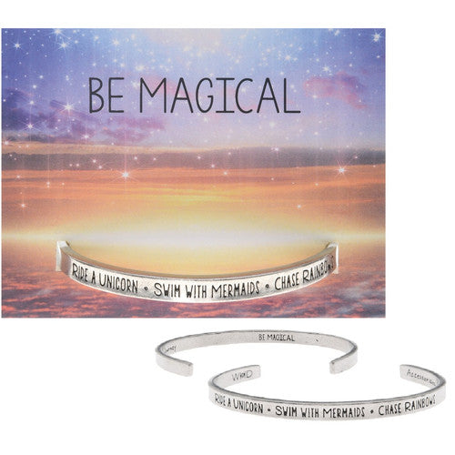 "Ride a Unicorn-Swim with Mermaids-Chase Rainbows ""Be Magical"" Cuff"