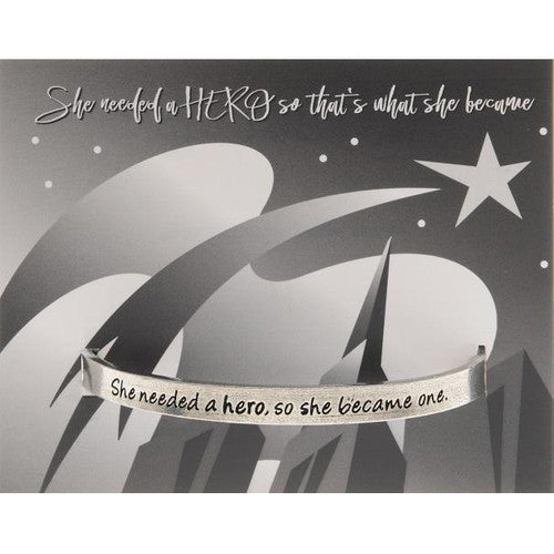 'She Needed A Hero' ~ Handcrafted Inspiring Quotable Cuff