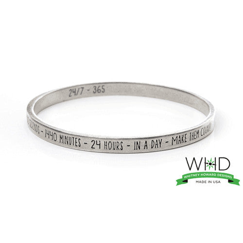 24/7 365 Make Every Moment Count ~ Handcrafted Inspirational Bangle