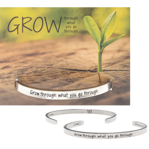 'Grow Through What You Go Through' ~ Handcrafted Inspirational Cuff