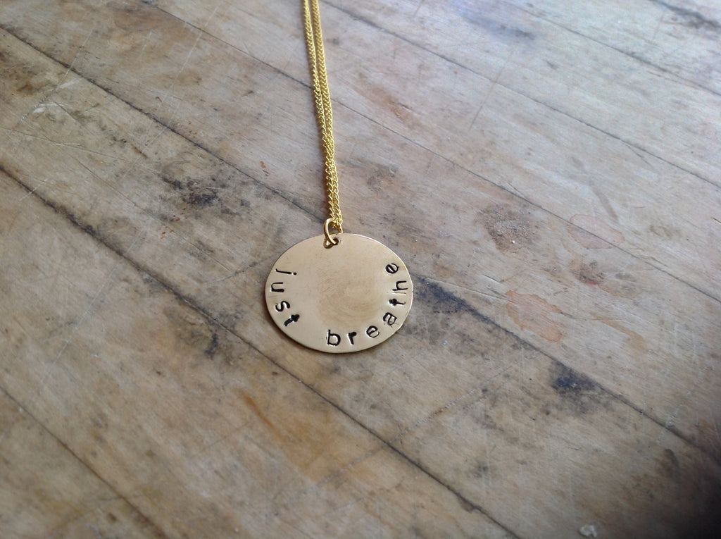 Hand Stamped Just Breathe Gold Disc Necklace