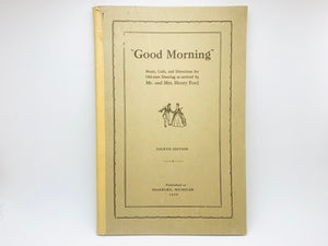 "1943 ""Good Morning"" Music, Calls, and Directions for Old-time Dancing, Mr. and Mrs. Henry Ford"