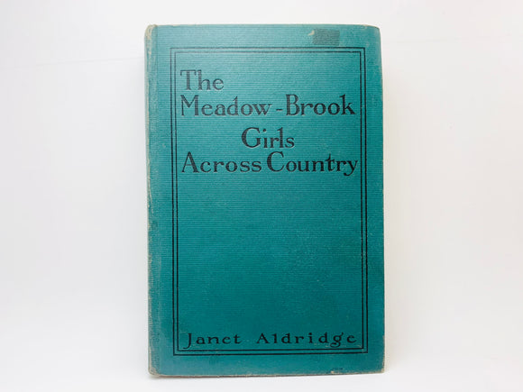1913 The Meadow-Brook Girls Across Country By Janet Aldridge