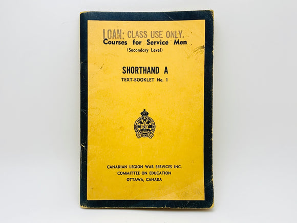 1941 Courses for Service Men Shorthand A Text Booklet No1, Canadian Legion War Services