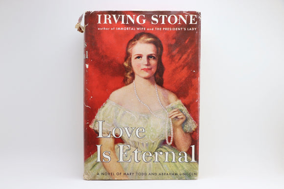 1954 Love Is Eternal by Irving Stone