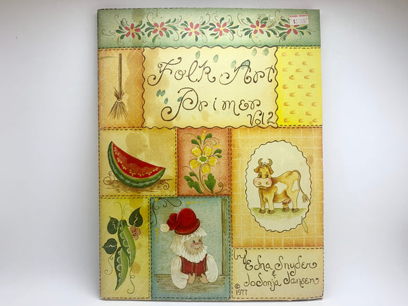 1977 Folk Art Primer Vol2 by Edna Snyder and JoSonja Jansen