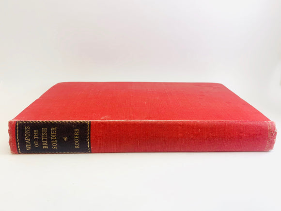 1960 Weapons of The British Soldier by Colonel H. C. B. Rogers, O.B.E