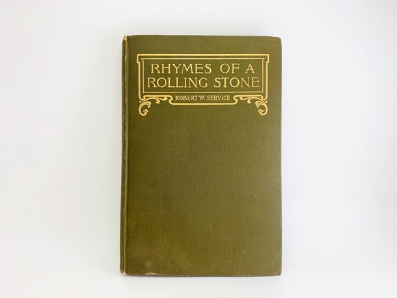 1912 Rhymes of a Rolling Stone by Robert W. Service