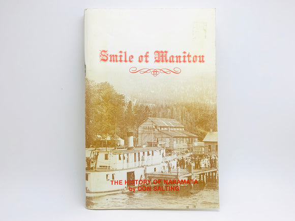 1982 Smile of Manitou, The History of Naramata by Don Salting