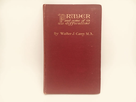 1915 Prayer and Some of its Difficulties hardcover book