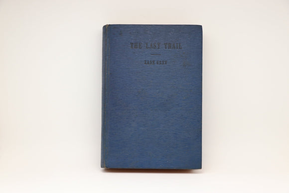 1940 Edition, The Last Trail by Zane Grey