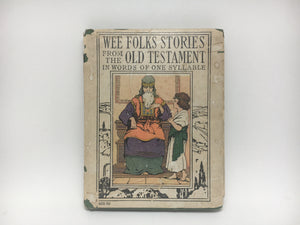 1935 Wee Folks Stories from the Old Testament in Words of One Syllable