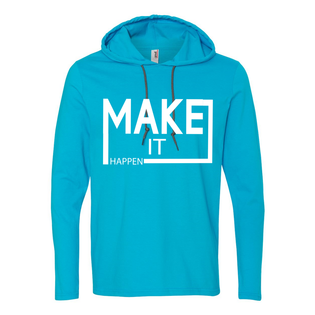 Make It Happen Long Sleeve Hooded T-Shirt