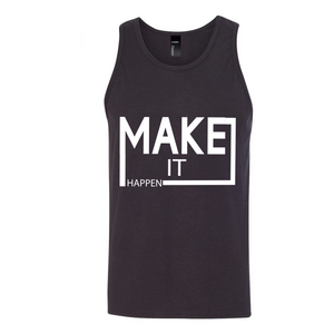 Make It Happen Men Tank Top