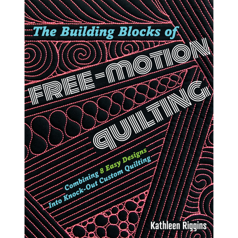The Building Blocks of Free-Motion Quilting
