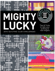 Mighty Lucky Quilting Club, 2016