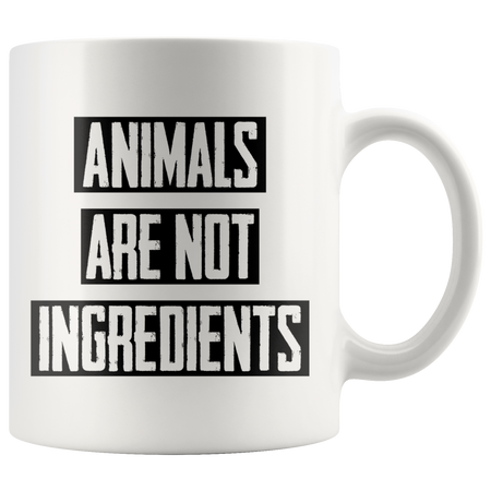 ''Animals are not ingredients'' MUGS
