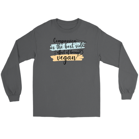 ''Compassion is the best side effect of being a vegan'' Long Sleeve Shirt