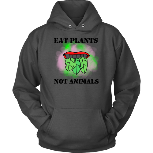 ''Eat Plants, Not Animals'' HOODIE