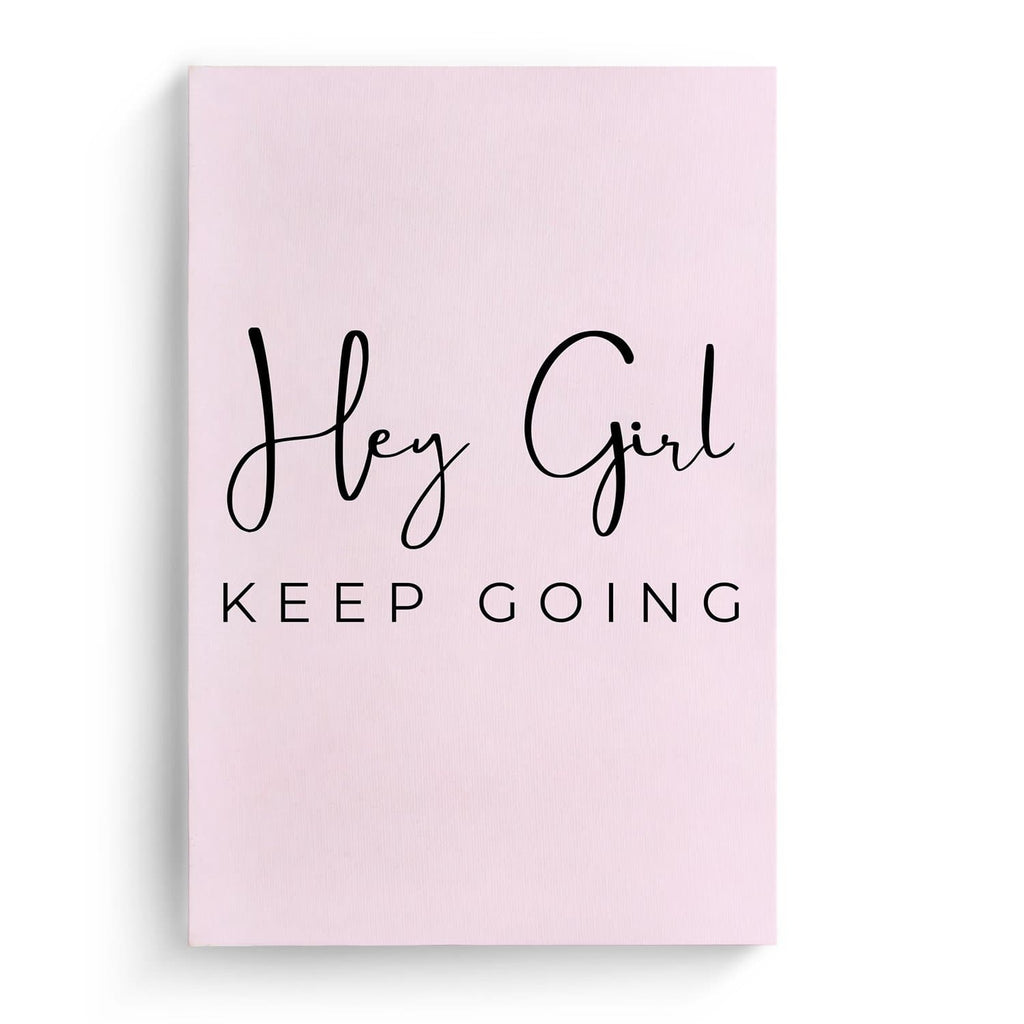 """Hey girl, keep going"" Frase"