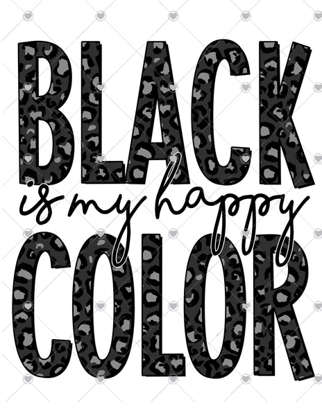 Black is my Happy Color Ready To Press Sublimation Transfer