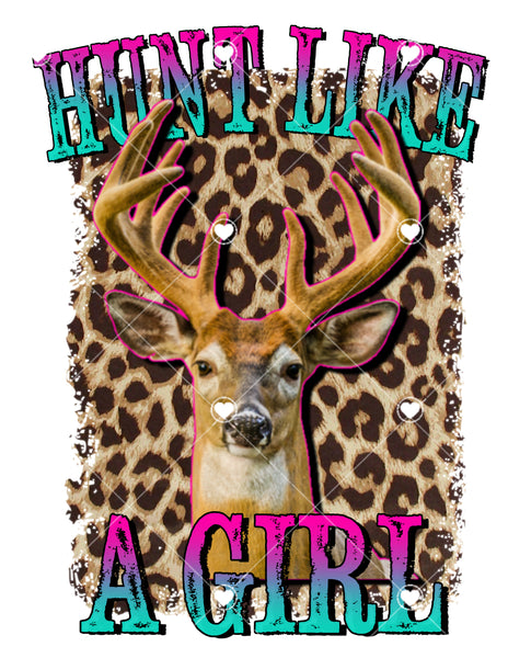 Hunt Like a Girl Ready To Press Sublimation Transfer