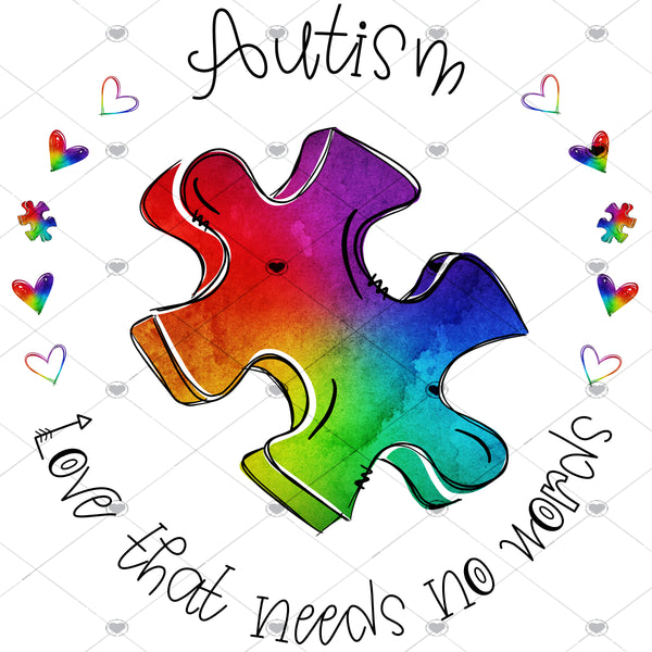 Autism Love That needs no Words Ready To Press Sublimation Transfer