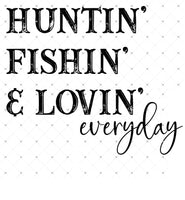 Hunting Fishing Loving Everyday Ready To Press Sublimation Transfer