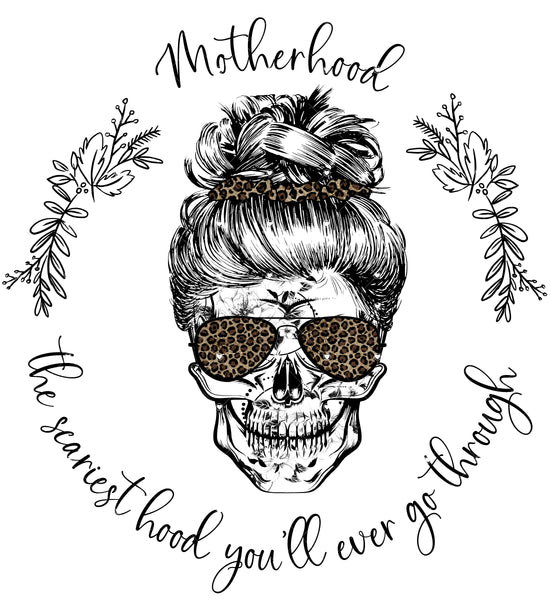 Motherhood the scariest hood Ready To Press Sublimation Transfer