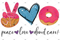 Peace Love Donut Care