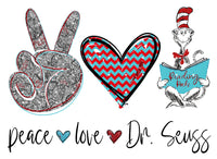 Peace Love Dr Seuss 2 Ready To Press Sublimation Transfer