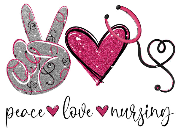 Peace Love Nursing 3 Ready To Press Sublimation Transfer