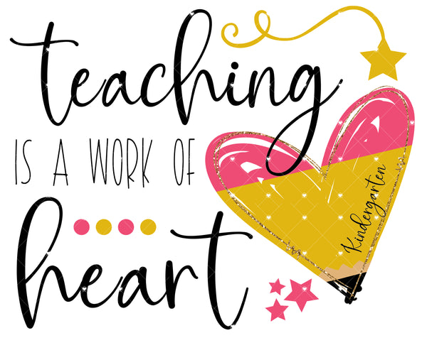 Teaching is a work of Heart Ready To Press Sublimation Transfer