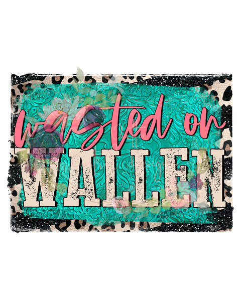 Wasted on Wallen Ready To Press Sublimation Transfer