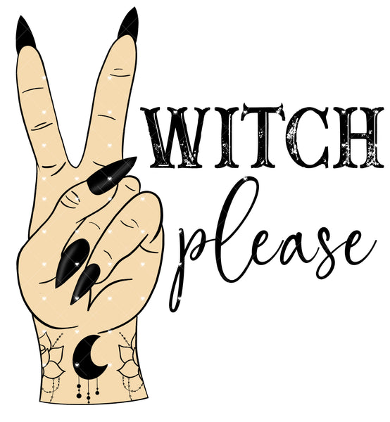 Witch Please Ready To Press Sublimation Transfer