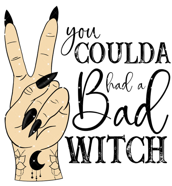 You coulda had a Bad Witch Ready To Press Sublimation Transfer