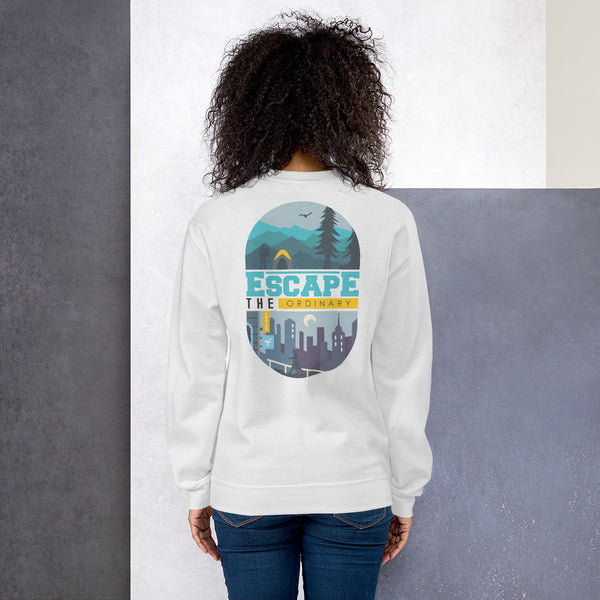 Escape The Ordinary Sweatshirt Women