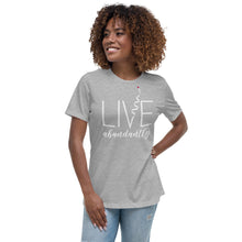 Load image into Gallery viewer, Live Abundantly Women's Relaxed T-Shirt