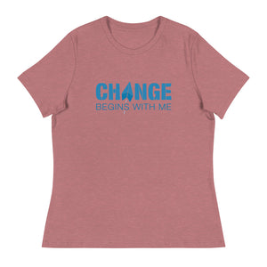 Change Begins with Me Women's Relaxed T-Shirt