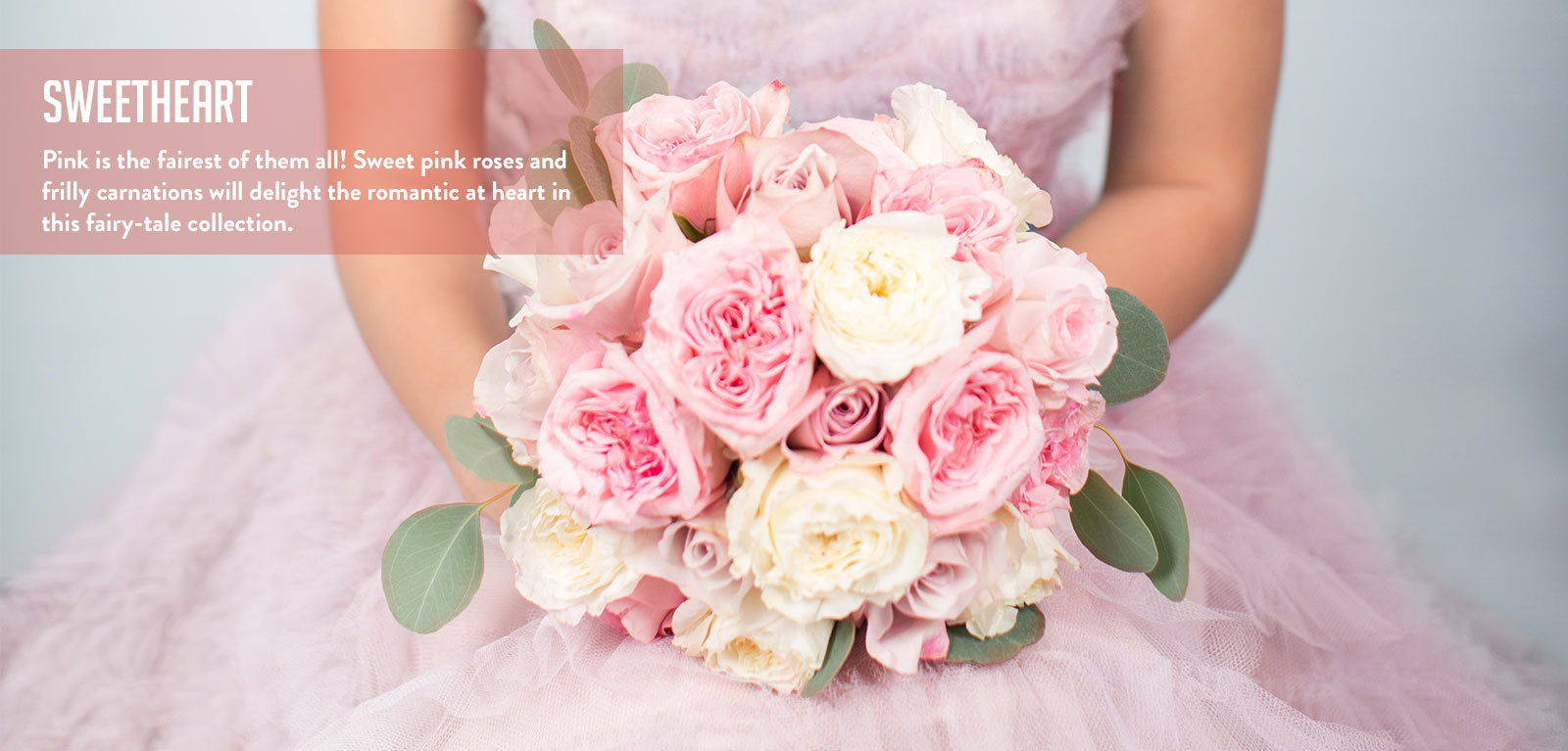 Sweetheart Collection - Sweet Pink Roses