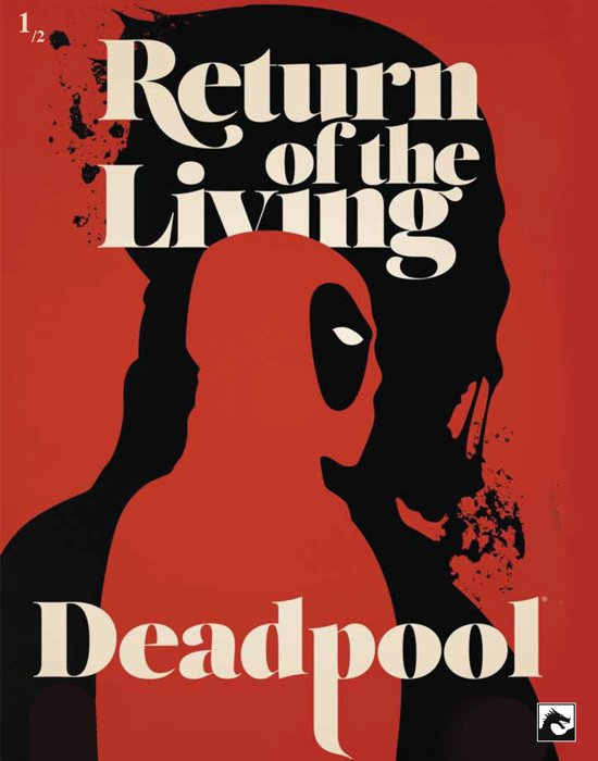 Return of the living Deadpool 1/2