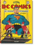 75 Years of DC Comics. The Art of Modern Mythmaking