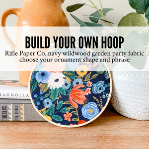 Build Your Own Hoop - 6 Inch Rifle Paper Co. Navy Wildwood Garden Party Fabric in Embroidery Hoop with Hand Stamped Ivory Clay Ornament of Your Choice