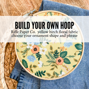 Build Your Own Hoop - 6 Inch Rifle Paper Co. Yellow Birch Floral Fabric in Embroidery Hoop with Hand Stamped Ivory Clay Ornament of Your Choice