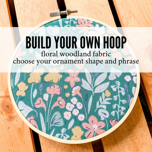 Build Your Own Hoop - 6 Inch Floral Woodland Fabric in Embroidery Hoop with Hand Stamped Ivory Clay Ornament of Your Choice